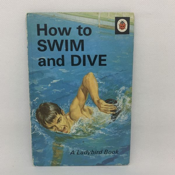 Ladybird 'How to Swim and Dive' - Series 663 - Matt Hardback - First 1st Edition